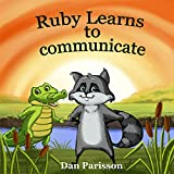 Ruby Learns to Communicate: communicate with confidence, good manners, courtesy, support others