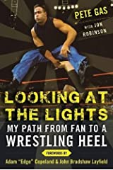 Looking at the Lights: My Path from Fan to a Wrestling Heel Hardcover