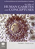 img - for An Atlas of Human Gametes and Conceptuses: An Illustrated Reference for Assisted Reproductive Technology (The Encyclopaedia of Visual Medicine Series) (1999-04-15) book / textbook / text book