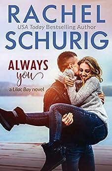 Always You: A Lilac Bay Novel by [Schurig, Rachel]
