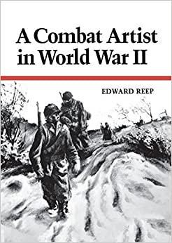 A Combat Artist in World War II by Edward Reep (2014-07-07)