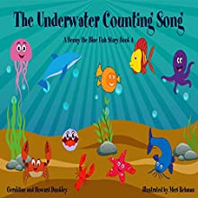 The Underwater Counting Song: A Benny the Fish Story, Book 4 Audiobook by Howard Dunkley Narrated by Kirine