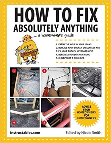 A Homeowner?s Guide How to Fix Absolutely Anything