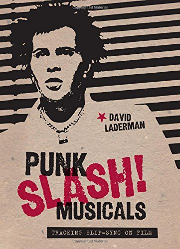 Slash Slip (Punk Slash! Musicals: Tracking Slip-Sync on Film)