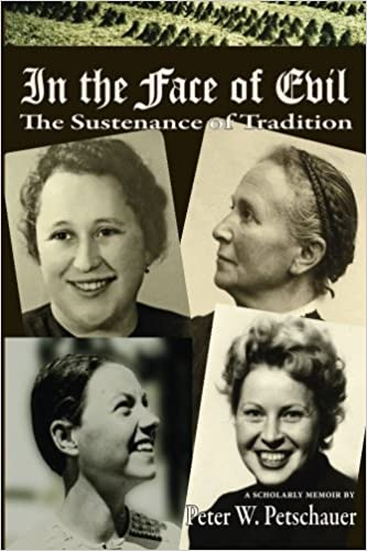 Book In the Face of Evil: The Sustenance of Tradition by Dr. Peter W. Petschauer (2014-06-04)
