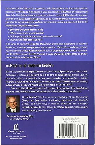 Seguro en los brazos de Dios: La verdad celestial acerca de la muerte de un niño. (Spanish Edition): John F. MacArthur: 9780529120106: Amazon.com: Books