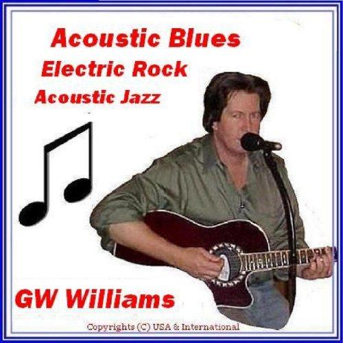 Acoustic Blues Songs : acoustic blues electric rock acoustic jazz by gw williams on amazon music ~ Russianpoet.info Haus und Dekorationen
