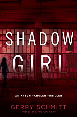 Shadow Girl (An Afton Tangler Thriller) by [Schmitt, Gerry]