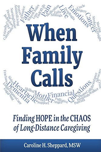 When Family Calls: Finding Hope in the Chaos of Long-Distance Caregiving ()