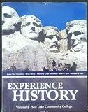 Experience History (Volume 2: Salt Lake Community College), James West Davidson, Brian DeLay, Christine Leigh Heyrman, Mark H. Lytle, Michael B. Stoff, 0077513177