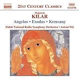 Kilar: Angelus / Exodus / Krzesany