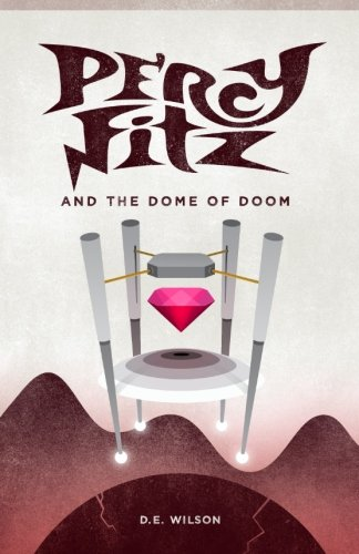 Read Online Percy Fitz and the Dome of Doom (Adventures of Percy Fitz) (Volume 2) pdf epub