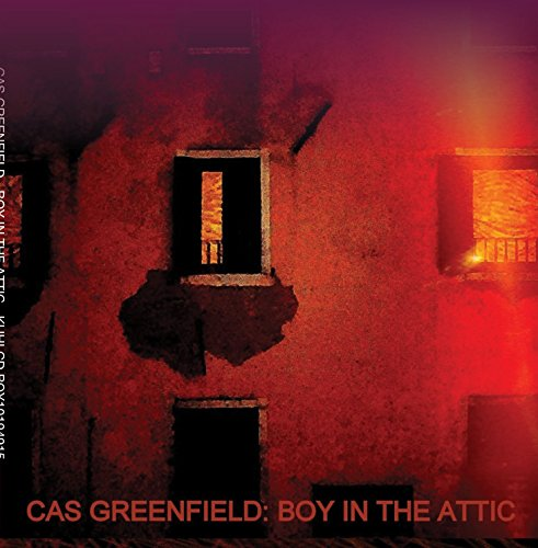 Cas Greenfield : Boy In The Attic