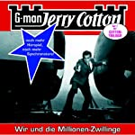 Wir und die Millionen-Zwillinge (Jerry Cotton 14) | Jerry Cotton