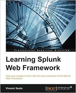 Learning Splunk Web Framework: Vincent Sesto: 9781786462947: Amazon