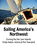 Sailing America's Northwest - Cruising the San Juan Islands