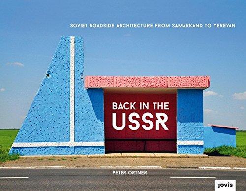 Back in the USSR: Soviet Roadside Architecture from Samarkand to Yerevan Gebundenes Buch – 1. Juni 2016 Peter Ortner Jovis Berlin 3868594132 Architektur