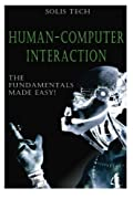 Human-Computer Interaction: The Fundamentals Made Easy!