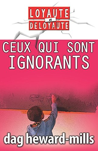 Ceux Qui Sont Ignorants (French Edition)