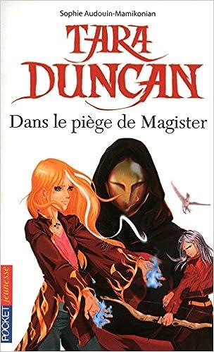 Sophie Audouin-Mamikonian - Tara Duncan, tome 6 : Dans le piège de Magister sur Bookys