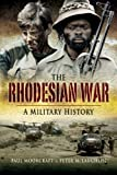 Rhodesian War, Paul Moorcraft and Peter McLaughlin, 184415694X