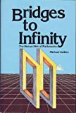 Bridges to Infinity: The Human Side of Mathematics