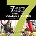 The 7 Habits of Highly Effective College Students: Succeeding in College...and in Life Audiobook by Sean Covey, Megan Fleischmann - contributor, Cooper Bennett - contributor Narrated by Jesse Boggs, Megan Fleischmann, Cooper Bennett