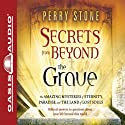 Secrets from Beyond the Grave Audiobook by Perry Stone Narrated by Tim Lundeen