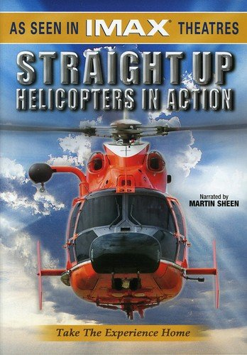IMAX Presents - Straight Up: Helicopters in Action ()