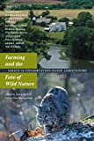 Farming and the Fate of Wild Nature, , 0970950039
