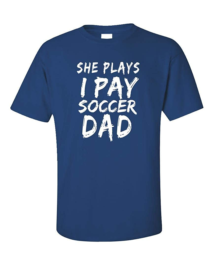 Mess She Plays I Pay Soccer Dad Unisex Tshirt