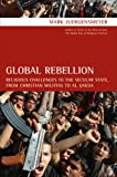 Global Rebellion, Mark Juergensmeyer, 0520255542