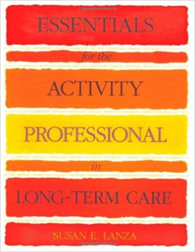 Essentials for the Activity Professional in Long Term Care: 1st (First) Edition