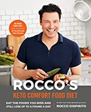 Rocco's Keto Comfort Food Diet: Eat the Foods You Miss and Still Lose Up to a Pound a
