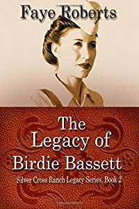 The Legacy of Birdie Bassett (Silver Cross Ranch Legacy Series)