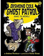 Beware the Werewolf (12) (Desmond Cole Ghost Patrol)