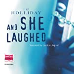 And She Laughed | Liz Holliday