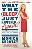 What the (Bleep) Just Happened ... Again?, Monica Crowley, 0062131303