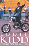 Crawling from the Wreckage, Eddie Kidd, 1903402204