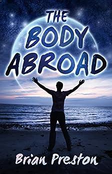 The Body Abroad (The Good Samaritans Book 1) by [Preston, Brian]