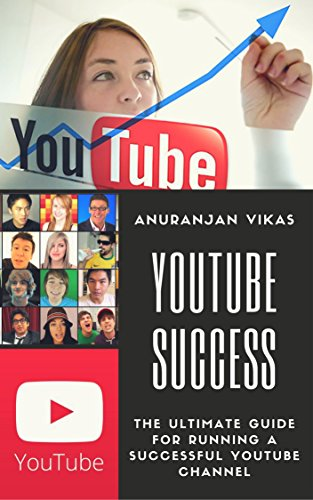 The Ultimate Youtube Success Guide