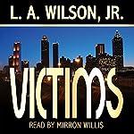 Victims   L. A. Wilson