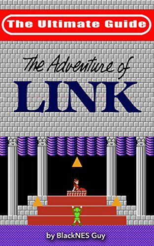 NES Classic: The Ultimate Guide to The Legend Of Zelda 2 (The Ultimate NES Guide Series) (English Edition)
