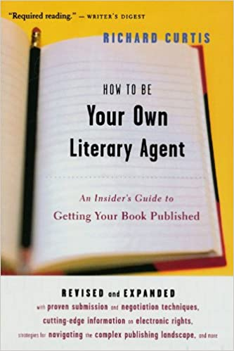 Amazon.com: How To Be Your Own Literary Agent: An Insider's Guide ...