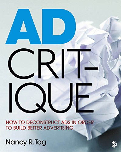 Download Ad Critique: How to Deconstruct Ads in Order to Build Better Advertising Pdf