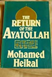 The Return of the Ayatollah, Mohamed Heikal, 0233976604