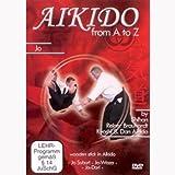 Reiner Brauhardt -Aikido From A To Z Jo [DVD]