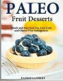 Paleo Fruit Desserts, Tammy Lambert, 1494734338