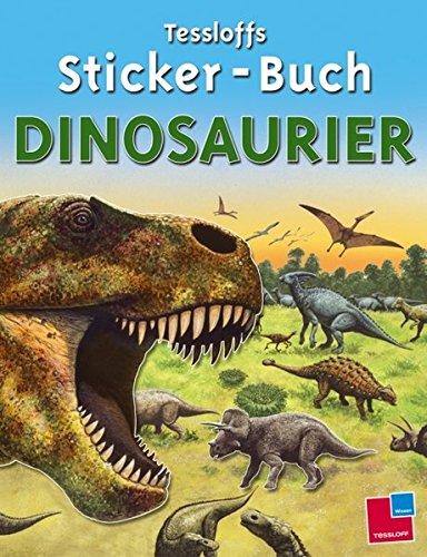 Tessloffs Sticker-Buch Dinosaurier (Tessloffs Sachbilderbuch)
