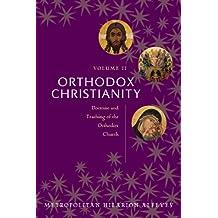 Orthodox Christianity: Doctrine and Teaching of the Orthodox Church